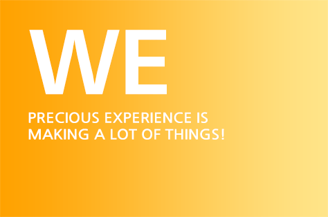 WE PRECIOUS EXPERIENCE IS MAKING A LOT OF THINGS!